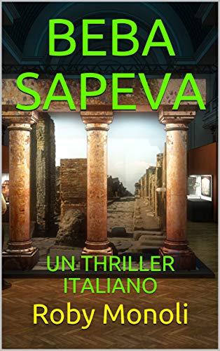 BEBA SAPEVA: UN THRILLER ITALIANO
