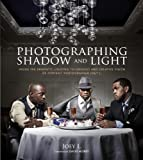 Image de Photographing Shadow and Light: Inside the Dramatic Lighting Techniques and Crea