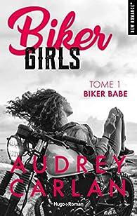 Biker Girls - tome 1 Biker babe par Audrey Carlan