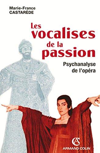 Les vocalises de la passion: Psychanalys...