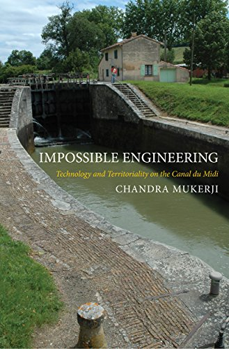 Impossible Engineering: Technology and Territoriality on the Canal du Midi (Princeton Studies in Cultural Sociology, Band 65)