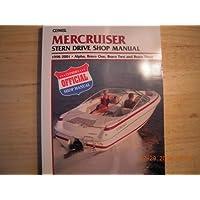 Clymer Mercruiser Stern Drive Shop Manual, 1998-2001: Alpha, Bravo One, Bravo Two, and Bravo Three by Santrey, Laurence (2001)