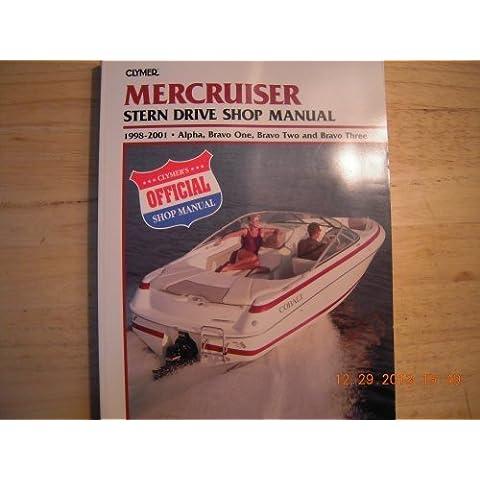 Clymer Mercruiser Stern Drive Shop Manual, 1998-2001: Alpha, Bravo One, Bravo Two, and Bravo Three by Laurence Santrey
