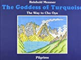 The Goddess of Turquoise: The Way to Cho Oyou