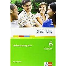 Green Line 6 Transition: Vokabeltraining aktiv 6, Arbeitsheft Klasse 10 (Green Line. Bundesausgabe ab 2006)