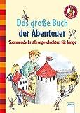 Das große Buch der Abenteuer: Der Bücherbär: Spannende Erstlesegeschichten für Jungs