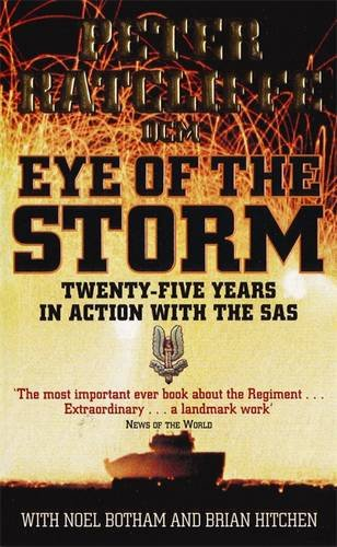 Eye of the Storm: Twenty-Five Years In Action With The SAS: 25 Years in Action with the SAS