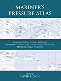 Mariner's Pressure Atlas: Worldwide Mean Sea Level Pressures and Standard Deviations for Weather Analysis and Tropical Storm Forecasting (English Edition)