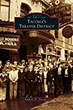 Tacoma's Theater District by Kimberly M Davenport (2015-09-07)