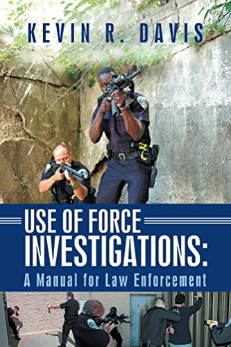Use of Force Investigations: A Manual for Law Enforcement (English Edition)