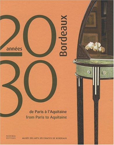 Bordeaux années 20-30 : De Paris à l'Aquitaine