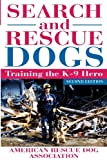 Search and Rescue Dogs: Training the K–9 Hero