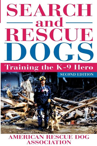 Search and Rescue Dogs: Training the K-9 Hero (Dog House Training)