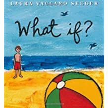 What If? by Laura Vaccaro Seeger (2010-04-27)