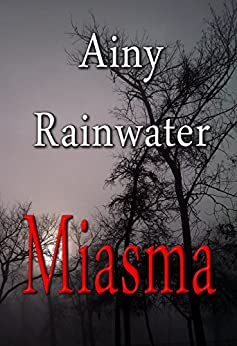 Miasma (English Edition) di [Rainwater, Ainy]