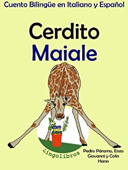 Cuento Bilingüe en Italiano y Español: Cerdito - Maiale (Aprender Italiano para Niños nº 2) de [Páramo, Pedro, Hann, Colin]