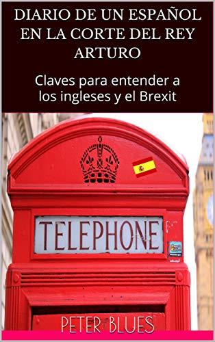 Diario de un español en la corte del rey Arturo: Claves para entender a los