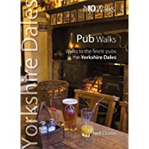 Pub Walks: Walks to the Finest Pubs in the Yorkshire Dales (Yorkshire Dales: Top 10 Walks)