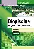 Biopiscine: Progettazione ed esecuzione• Tecniche• Normativa (Architettura sostenibile Vol. 21)