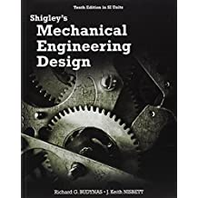 Shigley's Mechanical Engineering Design (in SI Units) by Richard G Budynas (2014-10-01)