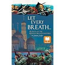 Let Every Breath: Secrets of the Russian Breath Masters (English Edition)