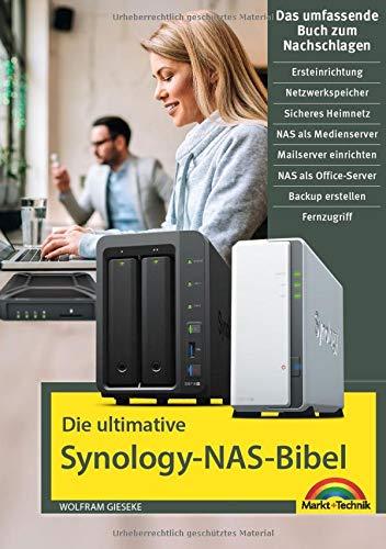 Die ultimative Synology NAS Bibel - Das Praxisbuch - mit vielen Insider Tipps und Tricks - komplett in Farbe (Seagate, Netzwerk Festplatte)