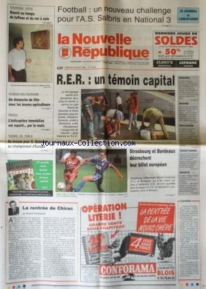 NOUVELLE REPUBLIQUE (LA) [No 15463] du 23/08/1995 - LA RENTREE DE CHIRAC PAR GUENERON - UN TEMOIN A PERMIS AU JUGE RICARD DE REMONTER LA FILIERE ISLAMISTE JUSQU'EN SUEDE - ABDELKRIM DENECHE ARRETE A STOCKHOLM - SPORTS / TENNIS DE TABLE AVEC GUIMONT - FOOT - RWANDA / L'ARMEE ZAIROISE A POURSUIVI ET AMPLIFIE SA CAMPAGNE D'EXPULSIONS VERS LE RWANDA ET LE BURUNDI DE MILLIERS DE REFUGIES - LES HABITANTS DE SARAJEVO ET LA GUERRE - LES COURS D'EUROTUNNEL