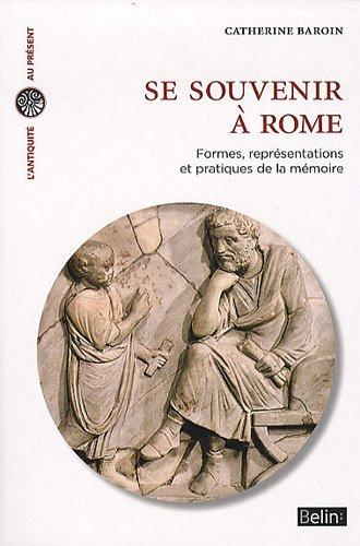 Se souvenir à Rome. Formes, représentations et pratiques de la mémoire.