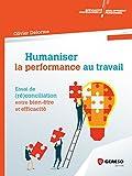 Humaniser la performance au travail: Essai de (ré)conciliation entre bien-être et efficacité