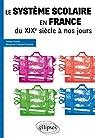 Le Système Scolaire en France du XIXe Siècle à nos Jours Tous Concours par Knittel