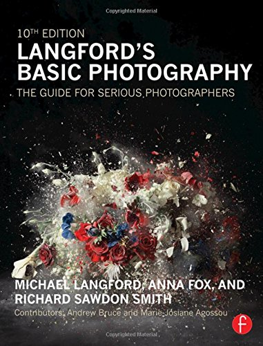 Langford's Basic Photography: The Guide for Serious Photographers (Art Smith Photography)