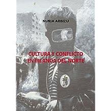 Cultura y Conflicto en Irlanda del Norte (Spanish Edition)