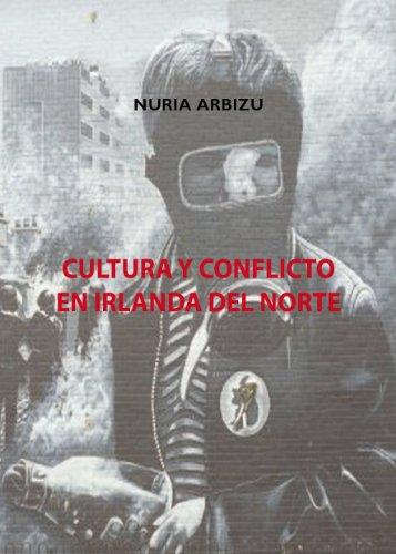 Cultura y Conflicto en Irlanda del Norte por Nuria Arbizu