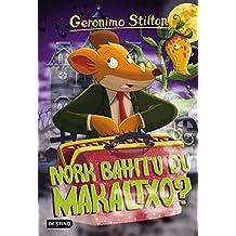 Geronimo Stilton 21. Nork Bahitu Du Makaltxo? (Libros en euskera)