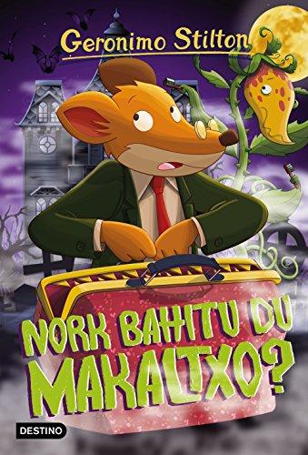 Nork bahitu du makaltxo?: Geronimo Stilton Euskera 21 (Basque Edition) por Geronimo Stilton