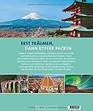 Reisebuch: Ziemlich bester Urlaub. Die 150 besten Reiseziele f?r jede Saison. Ein Bildband mit Reisen in Europa, Asien und Amerika f?r die perfekte Urlaubsplanung zu jeder Jahreszeit.
