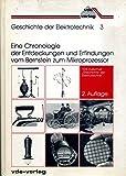 Geschichte der Elektrotechnik, Bd.3, Eine Chronologie der Entdeckungen und Erfindungen vom Bernstein zum Mikroprozessor