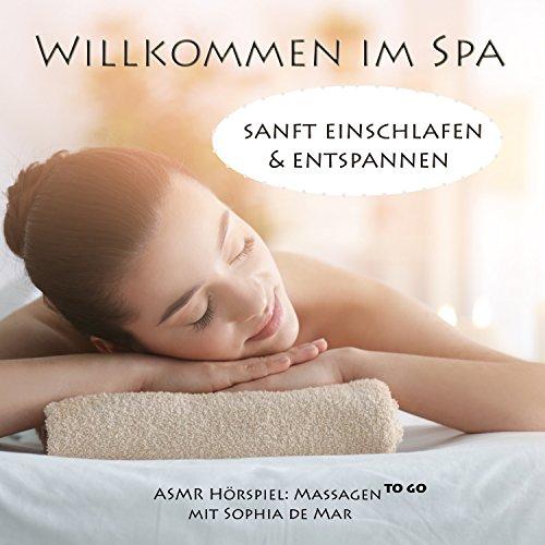 Asmr Massagen - Willkommen im Spa (Sanftes Einschlafen & Entspannen)