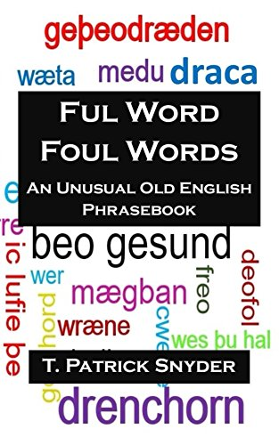 ful-word-foul-words-an-unusual-old-english-phrasebook-english-edition