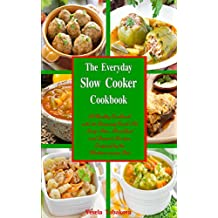 The Everyday Slow Cooker Cookbook: A Healthy Cookbook with 101 Amazing Crock Pot Soup, Stew, Breakfast and Dessert Recipes Inspired by the Mediterranean ... Cooking and Eating 3) (English Edition)