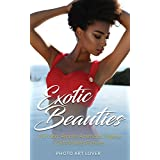 Exotic Beauties: Hot Sexy African-American Lingerie Girls Models Pictures (English Edition)