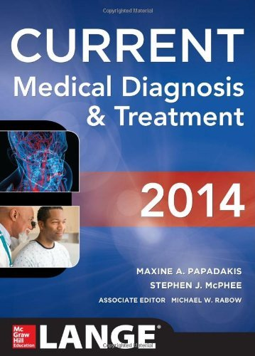CURRENT Medical Diagnosis and Treatment 2014 (LANGE CURRENT Series) by Maxine Papadakis (2013-09-09)