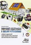Impianti elettrici e solari fotovoltaici. Per gli Ist. tecnici e professionali