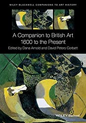 A Companion to British Art (Blackwell Companions to Art History)