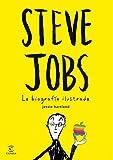 Steve Jobs. La biografía ilustrada (Espasa Juvenil)