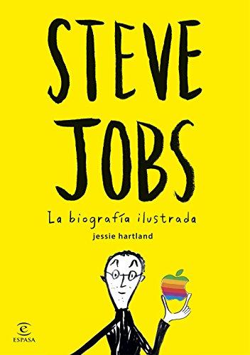 Steve Jobs. La Biografía Ilustrada por Jessie Hartland