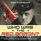 Who Was the Red Baron? Biography for Kids 9-12   Children's Biography Book