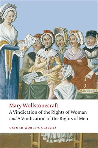 A Vindication of the Rights of Woman and a Vindication of the Rights of Men: WITH
