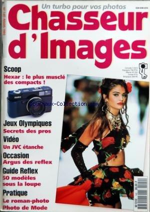 CHASSEUR D'IMAGES [No 140] du 01/03/1992 - HEXAR - JEUX OLYMPIQUES - SECRETS DES PROS - VIDEO - ARGUS DES REFLEX - 50 MODELES SOUS LA LOUPE - LE ROMAN-PHOTO - PHOTO DE MODE