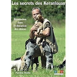 Les Secrets des Keranlouan - Revolution Dans l'Education des Chiens